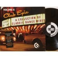 CLUB EPIC (A COLLECTION OF CLASSIC DANCE MIXES) VOL.6 - LP USA