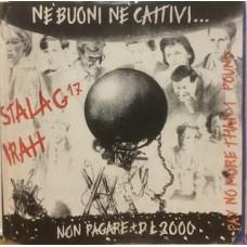 """NE BUONI NE CATTIVI SOLTANTO INCAZZATI - 7"""" EP"""