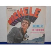 """CHE MALE C'E' / IO TORNERO'  - 7"""" ITALY"""