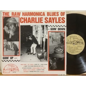 THE RAW HARMONICA OF CHARLIE SAYLES - 1°st USA