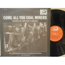 COME ALL YOU COAL MINERS - CANZONI DEI MINATORI D'AMERICA - LP ITALY