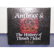 ANTHRAX & THE HISTORY OF TRASH METAL - 2CD