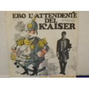 "ERO L'ATTENDENTE DEL KAISER - 7"" ITALY"