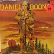 DANIEL BOONE THE TALE OF THE FRONTIER HERO - SEALED LP