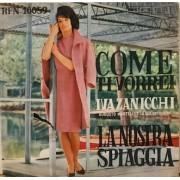"""COME TI VORREI / LA NOSTRA SPIAGGIA - 7"""" ITALY"""