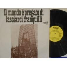 IL MONDO E' PREGATO DI LASCIARCI TRANQUILLI - LP ITALY