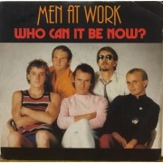 """WHO CAN IT BE NOW? - 7"""" ITALY"""