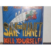 "SAVE THE PLANET,KILL YOURSELF ! 7"" EP"