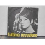 """L'ULTIMA OCCASIONE / E... - 7"""""""