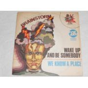 "WAKE UP AND BE SOMEBODY / WE KNOW A PLACE - 7"" ITALY"