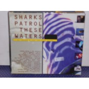SHARKS PATROL THESE WATERS - The Best Of Volume Part 2 - 2 CD