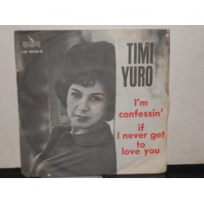 """I'M CONFESSIN' / IF I NEVER GET TO LOVE YOU - 7"""" ITALY"""