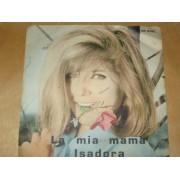 """LA MIA MAMA / ISADORA - 7"""""""