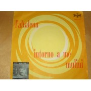 """L'ALTALENA / INTORNO A ME MULINI - 7"""""""