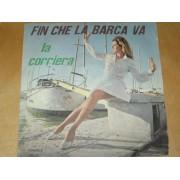 """FIN CHE LA BARCA VA / LA CORRIERA - 7"""""""