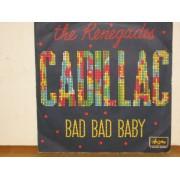 "CADILLAC / BAD BAD BABY - 7"" ITALY"