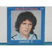 """AMARE E' / RIMANI - 7"""""""