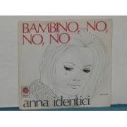 """BAMBINO,NO,NO,NO / A QUESTO PUNTO - 7"""" ITALY"""
