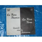 QUANDO VIEN LA PRIMAVERA / LA RIVA BIANCA LA RIVA NERA
