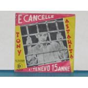 """'E CANCELLE / I' TENEVO 15 ANNI - 7"""""""