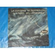 """LA CANZONE DEI SOMMERGIBILI / IL RITORNO DEI LEGIONARI - 7"""" ITALY"""