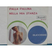 PALLA PALLINA / NELLA MIA STANZA