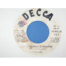 "LA SPERANZA E' GIOVANE / FUNNY FAMILIAR FORGOTTEN FEELINGS - 7"" JB"