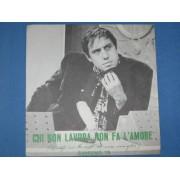 """CHI NON LAVORA NON FA L'AMORE / DUE NEMICI INNAMORATI - 7"""" ITALY"""