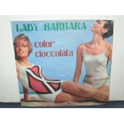 LADY BARBARA / COLOR CIOCCOLATA - 7""