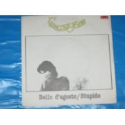 """BELLA D'AGOSTO / STUPIDO - 7"""""""