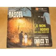 """E NON ADDIO / COM'E' BELLO VOLERSI BENE -  7"""" ITALY"""