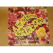 """LA TRAMONTANA / UN UOMO PIANGE SOLO PER AMORE - 7"""""""