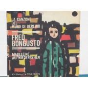 """LA CANZONE DEL MURO DI BERLINO / MADELEINE AUFWIEDERSEHEN - 7"""""""