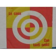 """LA CASA / CON TANTI AMICI - 7"""""""