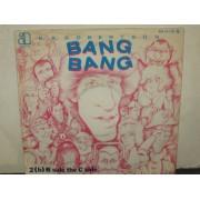 """BANG BANG  - 7"""" GERMANIA"""