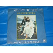 "CLOSE TO YOU / WE'VE ONLY JUST BEGUN - 7"" ITALY"
