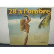 """28 A L'OMBRE / PAS DE SLOW POUR MOI - 7"""""""