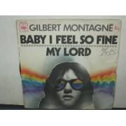 "BABY I FEEL SO FINE / MY LORD - 7"" FRANCIA"