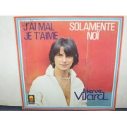 "J'AI MAL JE T'AIME / SOLAMENTE NOI - 7"" FRANCE"